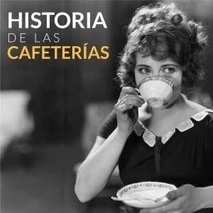 historia de las cafeterias